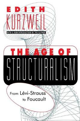 The Age of Structuralism: From Levi-Strauss to Foucault (Paperback)
