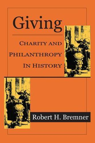 Giving: Charity and Philanthropy in History (Paperback)