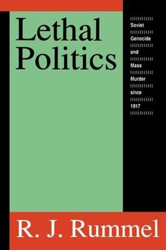 Lethal Politics: Soviet Genocide and Mass Murder Since 1917 (Paperback)