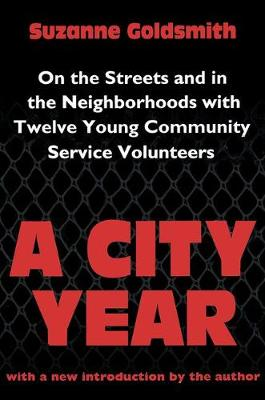A City Year: On the Streets and in the Neighbourhoods with Twelve Young Community Volunteers (Paperback)