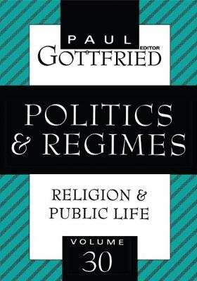 Politics and Regimes - Religion and Public Life (Paperback)