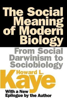 The Social Meaning of Modern Biology: From Social Darwinism to Sociobiology (Paperback)