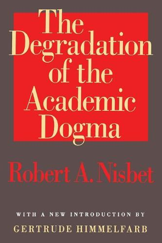 The Degradation of the Academic Dogma - Foundations of Higher Education (Paperback)