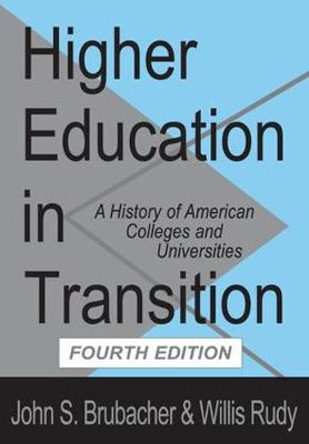 Higher Education in Transition: History of American Colleges and Universities (Paperback)