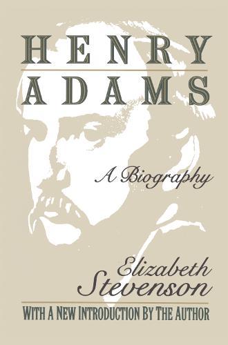 Henry Adams: A Biography (Paperback)