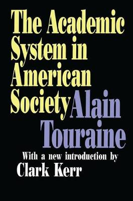The Academic System in American Society - Foundations of Higher Education (Paperback)