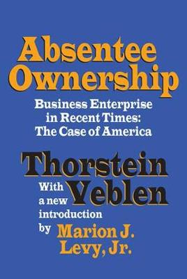 Absentee Ownership: Business Enterprise in Recent Times - The Case of America (Paperback)