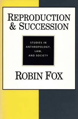 Reproduction and Succession: Studies in Anthropology, Law, and Society (Paperback)
