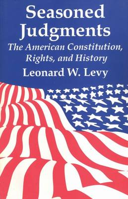 Seasoned Judgments: American Constitution, Rights and History (Paperback)