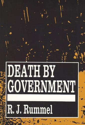 Death by Government: Genocide and Mass Murder Since 1900 (Paperback)