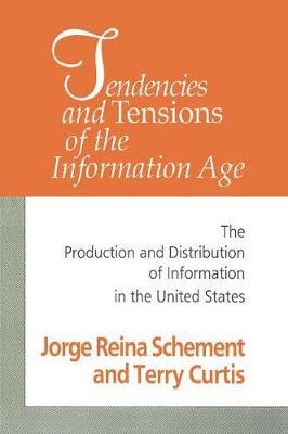 Tendencies and Tensions of the Information Age: Production and Distribution of Information in the United States (Paperback)