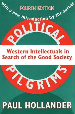 Political Pilgrims: Western Intellectuals in Search of the Good Society (Paperback)