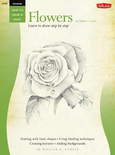 Drawing: Flowers with William F. Powell: Learn to paint step by step - How to Draw & Paint (Paperback)