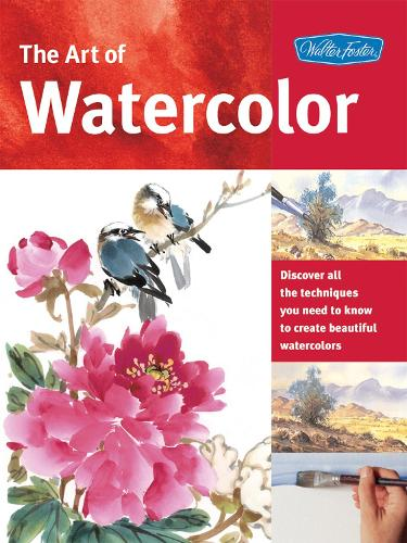 The Art of Watercolor: Learn watercolor painting tips and techniques that will help you learn how to paint beautiful watercolors - Collector's Series (Paperback)