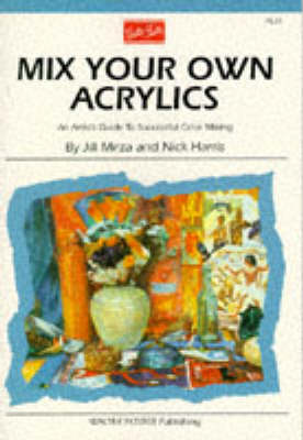 Mix Your Own Acrylics (AL28) (Paperback)