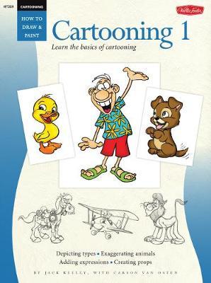Cartooning: Cartooning 1: Learn the basics of cartooning - How to Draw & Paint (Paperback)