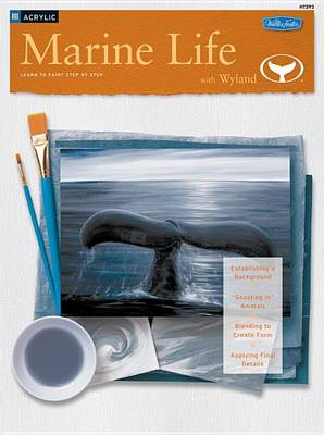 Marine Life with Wyland/Acrylic: Learn to Paint Step by Step (Paperback)