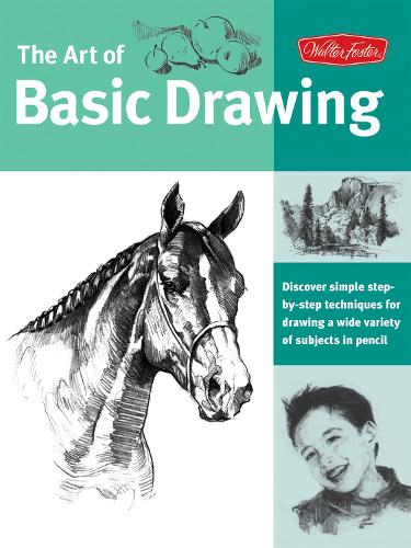 Art of Basic Drawing (Collector's Series): Discover Simple Step-by-Step Techniques for Drawing a Wide Variety of Subjects in Pencil (Paperback)