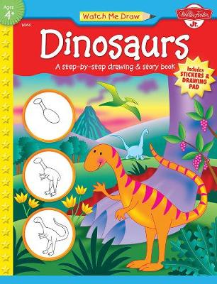 Dinosaurs: A Step-by-Step Drawing and Story Book (Paperback)