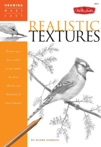 """Realistic Textures: Discover your """"inner artist"""" as you explore the basic theories and techniques of pencil drawing - Drawing Made Easy (Paperback)"""