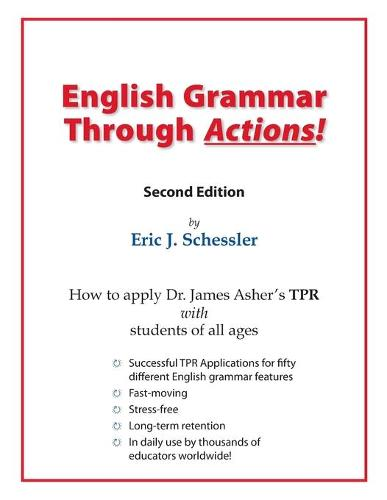 English Grammar Through Actions: How to Tpr 50 Grammatical Features in English (Paperback)