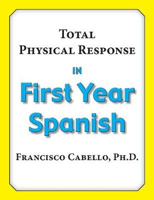 Total Physical Response in First Year Spanish (Paperback)