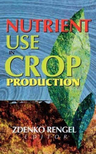 Nutrient Use in Crop Production (Hardback)