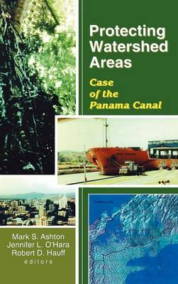 Protecting Watershed Areas: Case of the Panama Canal (Hardback)