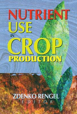 Nutrient Use in Crop Production (Paperback)