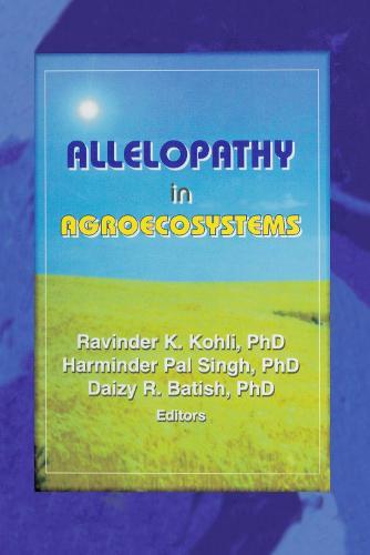 Allelopathy in Agroecosystems (Hardback)