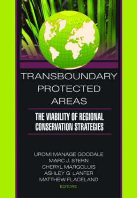 Transboundary Protected Areas: The Viability of Regional Conservation Strategies (Hardback)