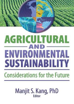 Agricultural and Environmental Sustainability: Considerations for the Future (Hardback)