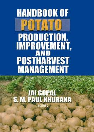 Handbook of Potato Production, Improvement, and Postharvest Management (Hardback)
