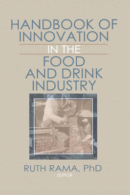 Handbook of Innovation in the Food and Drink Industry (Hardback)