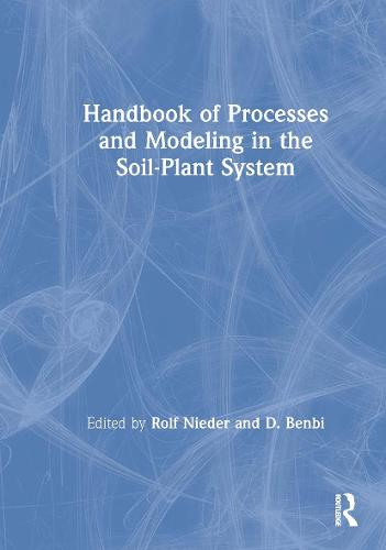 Handbook of Processes and Modeling in the Soil-Plant System (Paperback)