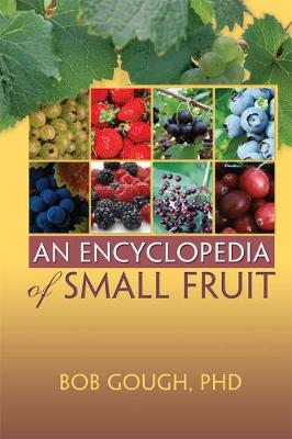 An Encyclopedia of Small Fruit (Paperback)