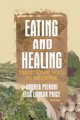 Eating and Healing: Traditional Food As Medicine (Paperback)