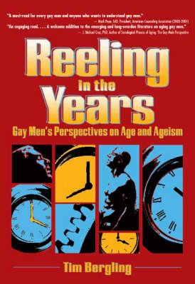 Reeling in the Years: Gay Men's Perspectives on Age and Ageism (Hardback)