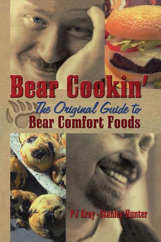 Bear Cookin': The Original Guide to Bear Comfort Foods (Hardback)