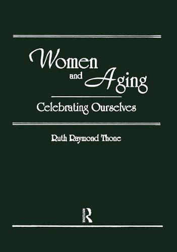 Women and Aging: Celebrating Ourselves (Hardback)