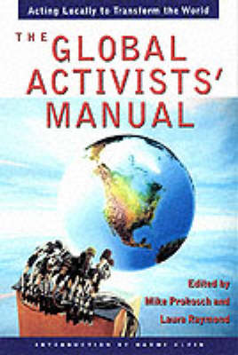 The Global Activist Manual: Local Ways to Change the World (Paperback)
