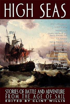 High Seas: Stories of Battle and Adventure from the Age of Sail (Paperback)