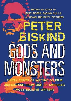 Gods and Monsters: Thirty Years of Writing on Film and Culture from One of America's Most Incisive Writers (Paperback)