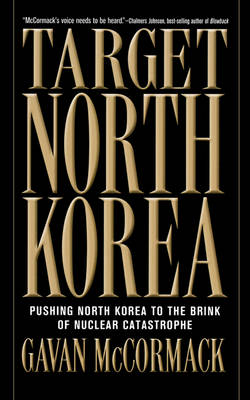 Target North Korea: Pushing North Korea to the Brink of Nuclear Catastrophe (Paperback)