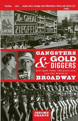 Gangsters and Gold Diggers: Old New York, the Jazz Age, and the Birth of Broadway (Paperback)