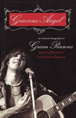Grievous Angel: An Intimate Biography of Gram Parsons (Paperback)