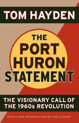 The Port Huron Statement: The Vision Call of the 1960s Revolution (Paperback)