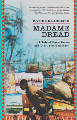Madame Dread: A Tale of Love, Vodou, and Civil Strife in Haiti (Paperback)