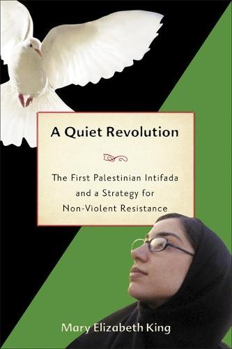 A Quiet Revolution: The First Palestinian Intifada and Nonviolent Resistance (Paperback)