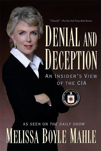 Denial and Deception: An Insider's View of the CIA (Paperback)
